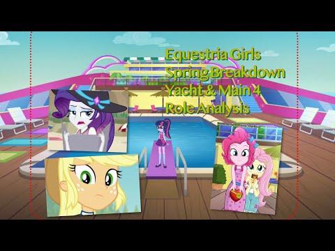 Equestria Girls Spring Breakdown Yacht & Main 4 Role Analysis