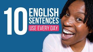 10 REAL ENGLISH SËNTENCES TO USE EVERY DAY