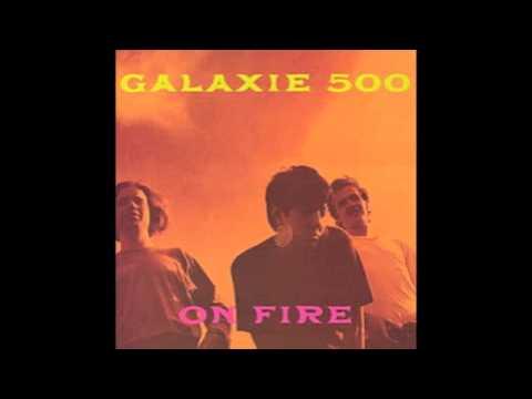 Galaxie 500 - Isn't It a Pity