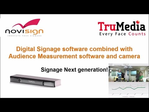 NoviSign & TruMedia - Digital Signage combined with Audience Measurement system