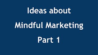"Brainstorming a ""Mindful Marketing Manifesto"""