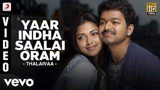 Download Thalaivaa - Yaar Indha Saalai Oram  | Vijay, Amala Paul MP3 song and Music Video