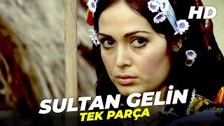 Sultan Gelin  Türkan Şoray Eski Türk Filmi Full İzle