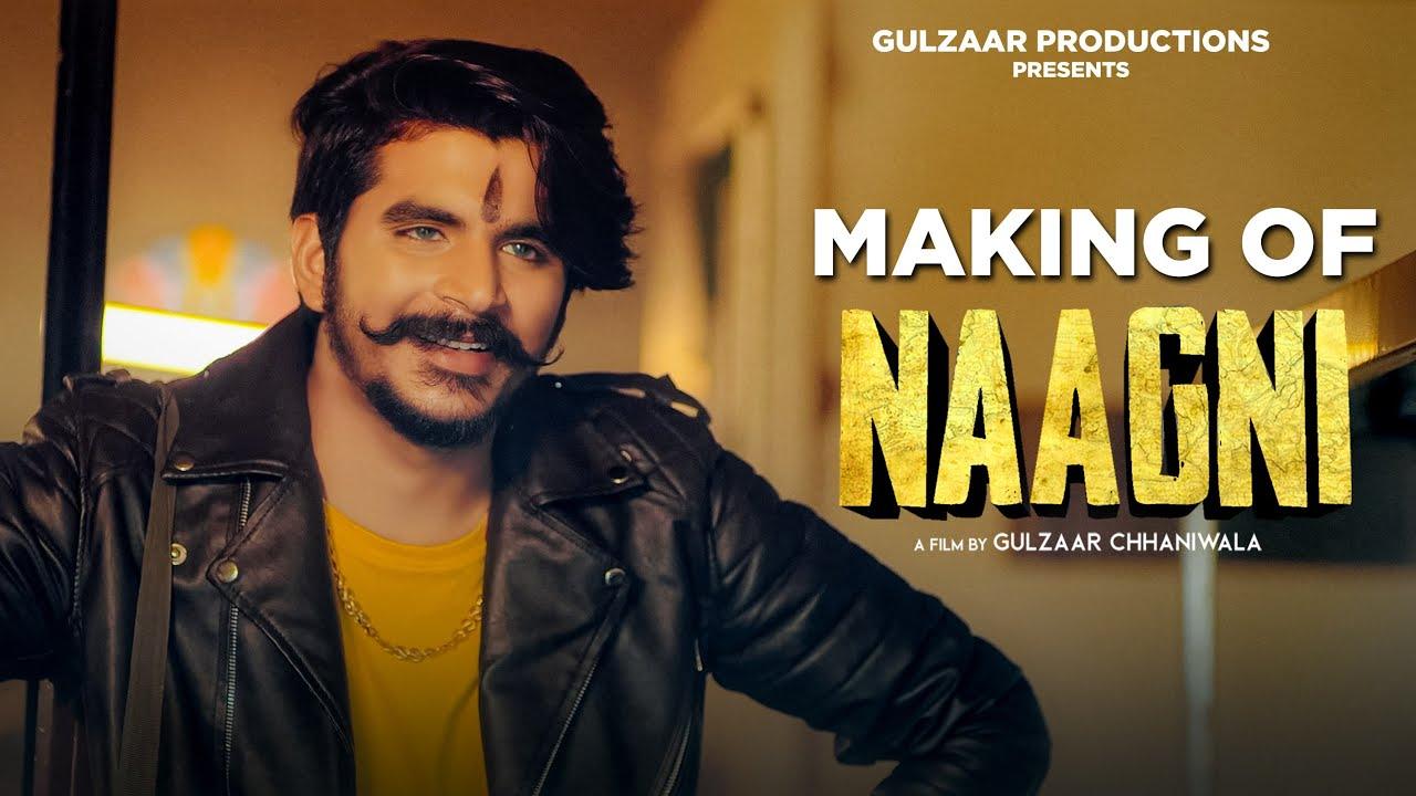 MAKING OF NAAGNI | GULZAAR CHHANIWALA | Latest Haryanvi Song 2021