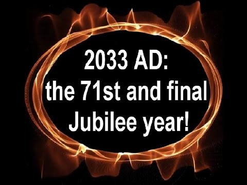 2033 - God's Final Jubilee & the 2nd Coming of Christ! Part 2