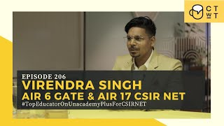 CTwT E206 - CSIR NET JRF Life Science Topper Virendra Singh | GATE AIR 6