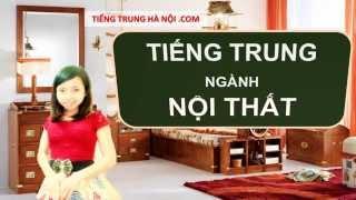 Giao tiếp BÁN HÀNG NỘI THẤT   bằng tiếng Trung   ĐÀO HẠNH