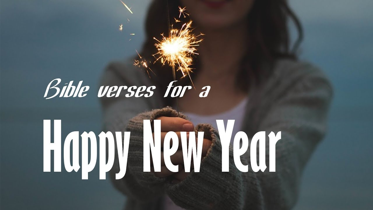 Bible Verses for the New Year | Happy 2019 ! - YouTube