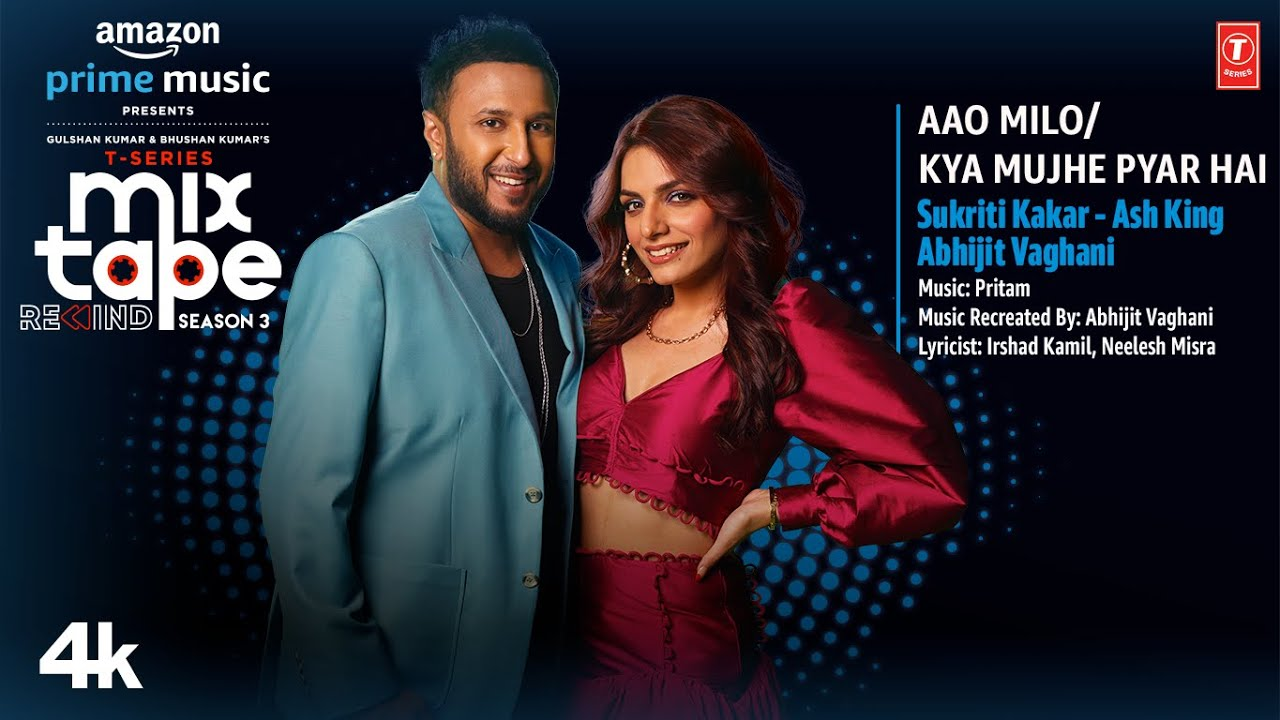 Download Aao Milo/Kya Mujhe Pyar Hai★Ep 10   Sukriti Kakar,Ash King, Abhijit V  T-Series MixtapeS3  Bhushan K