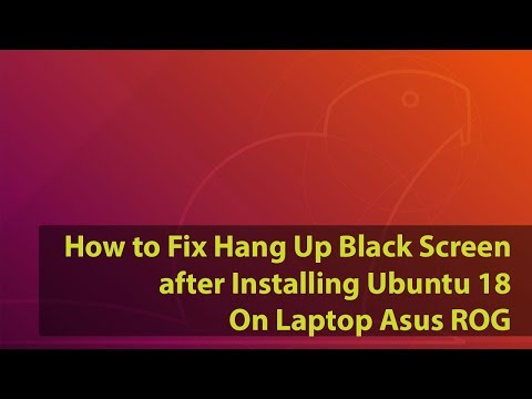How to Fix Hang Up Black Screen after Installing Ubuntu 18