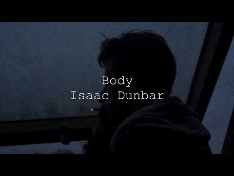 Isaac Dunbar - Body (Lyric Video)