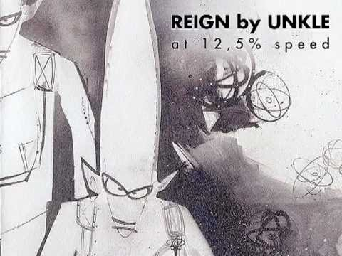 Reign by Unkle (Slow version)