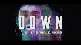 District 78 - DOWN feat. Alexandra Senior (Official Music Video)