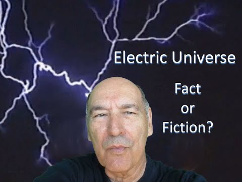 Electric Universe: Fact or Fiction?