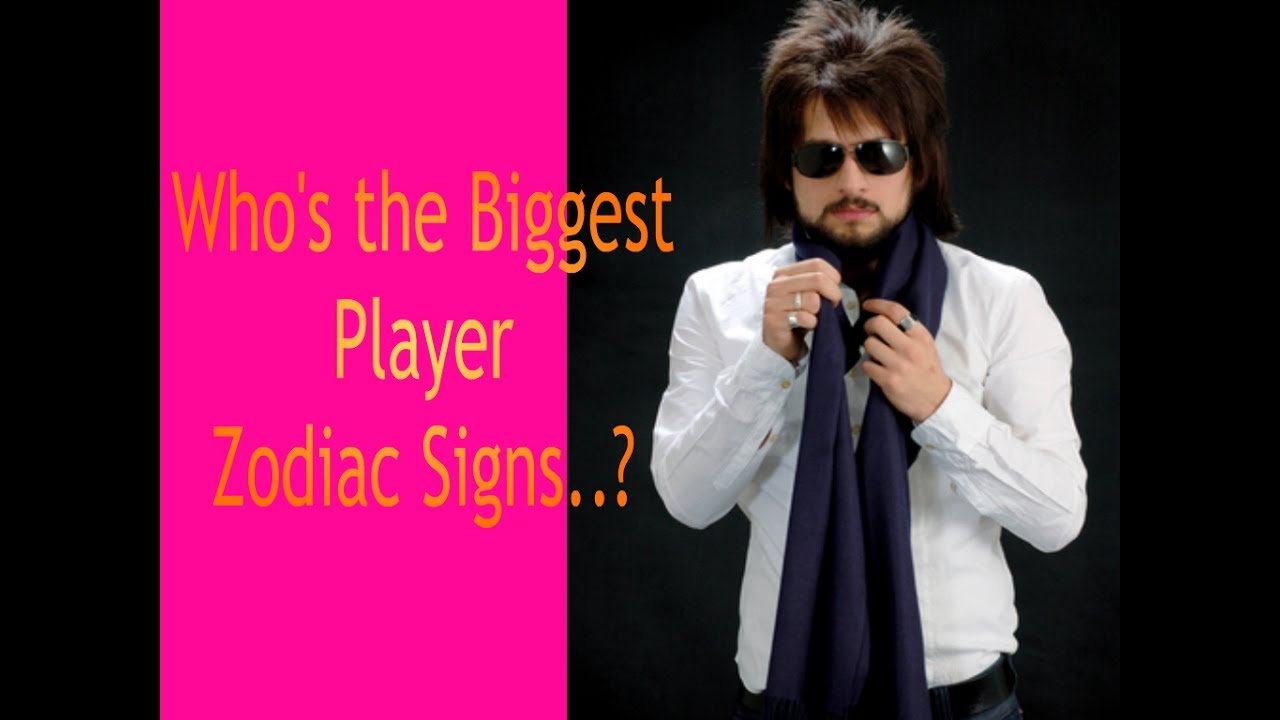 Who's the Biggest Player   Zodiac Signs?