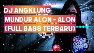 Download Lagu DJ Angklung - MUNDUR ALON ALON (full_bass_Terbaru) mp3