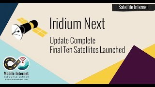 Final Ten Iridium Next Satellites Launched - What Does It Mean for Mobile Internet?