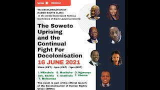 The Soweto Uprising: 45 Years Later and the Continual Fight for Decolonization