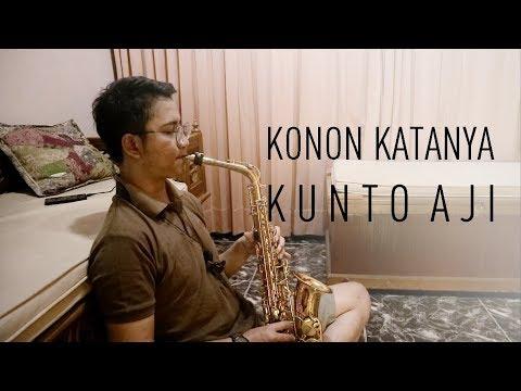 Konon Katanya - Kunto Aji [Saxophone Cover]