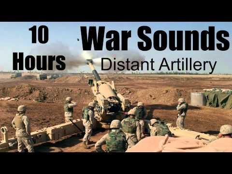 War Sounds - 10 Hours - Distant Artillery - As Real As it Gets!!!