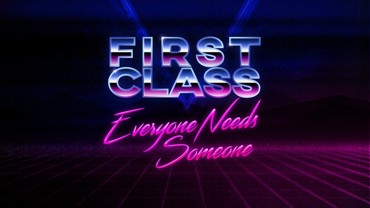 First Class - Everyone Needs Someone (Official Lyric Video)