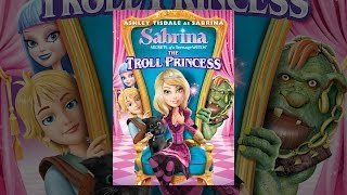 Sabrina Secrets of a Teenage Witch: Die Troll-Prinzessin