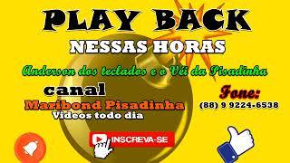 Play Back Nessas Horas Pisadinha - Danilo Pisadinha