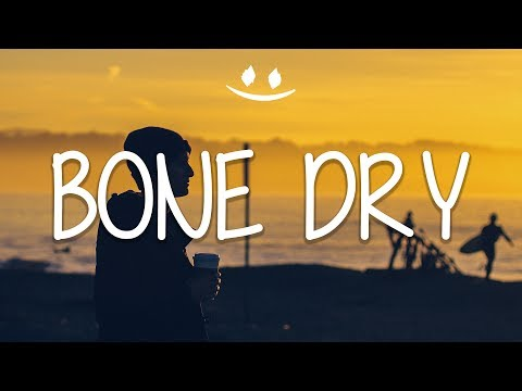 Tristam - Bone Dry (Lyrics / Lyric Video)