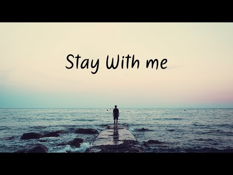 Stay With me | Beautiful Chill Mix