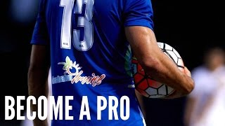 Video How to Become a Professional Soccer Player   A Pro's Step by Step Guide download MP3, 3GP, MP4, WEBM, AVI, FLV November 2017