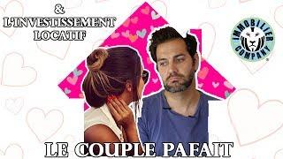 LE COUPLE PARFAIT et l'investissement locatif L'article de la vidéo...