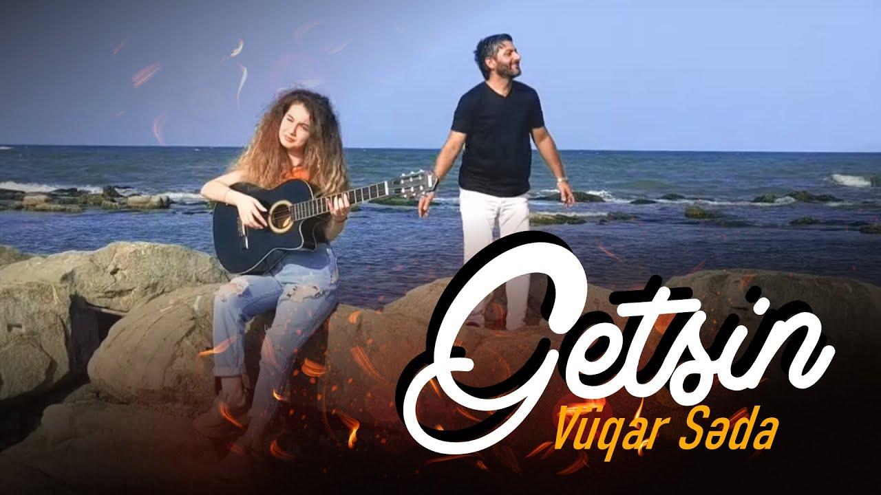 Vuqar Seda - Getsin