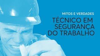 Mitos e verdades sobre o Técnico em Segurança do Trabalho