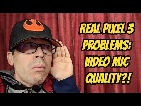 Pixel 3 Problems: Poor Microphone, Speakers, Audio?