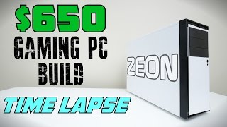 $650 Gaming PC - Time Lapse Build