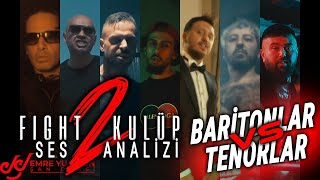 Fight Kulüp 2 Ses Analizi (Baritonlar Vs Tenorlar)