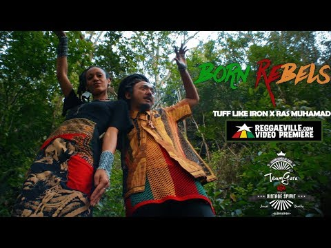 Tuff Like Iron & Ras Muhamad - Born Rebel [Official Video 2017]