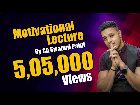Most Awaited Motivational Speech Ever_By CA Swapnil Patni