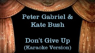 Peter Gabriel & Kate Bush Don't Give Up Lyrics Karaoke Version