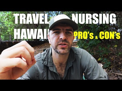 Travel Nursing Hawaii PRO'S And CON'S