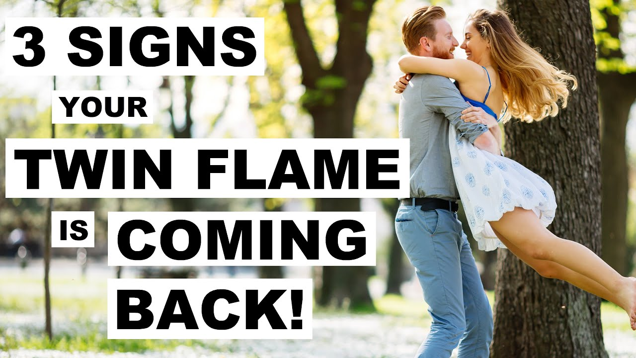 3 Signs Your Twin Flame Is Coming Back! 😘 - YouTube