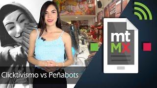 Clicktivismo vs Peñabots -Mientras Tanto en México