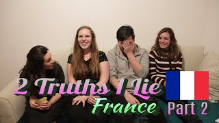 2 Truths and a Lie about France- part 2