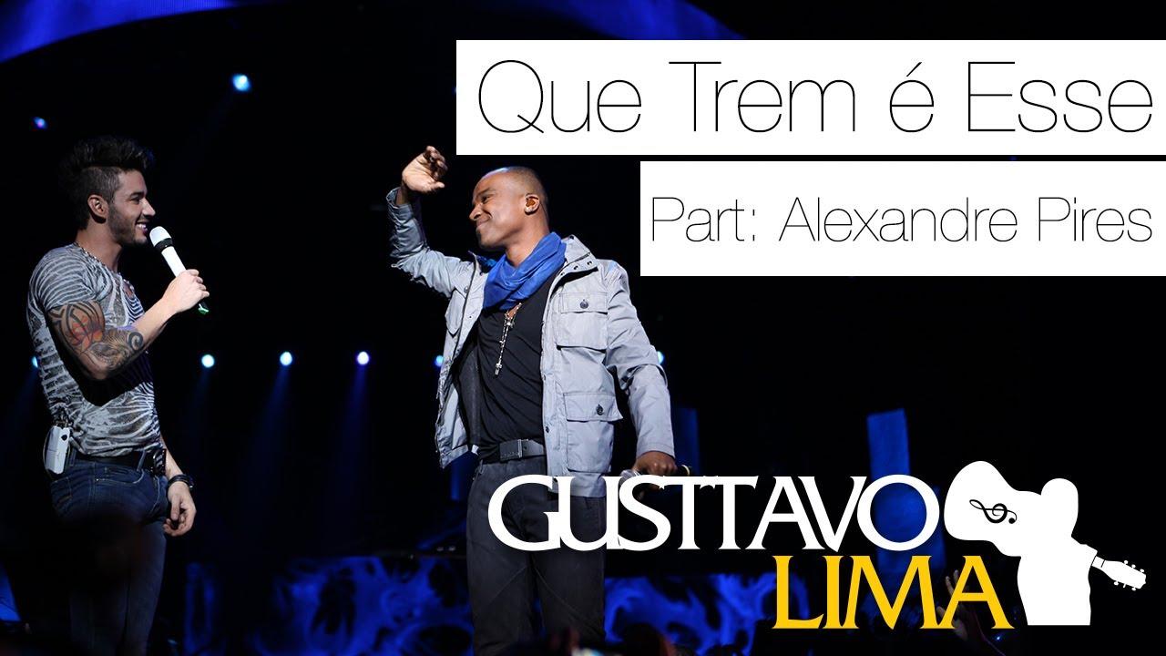Gusttavo Lima — Que Trem é Esse — Pat Esp. Alexandre Pires [Ao Vivo Em São Paulo] (Clipe Oficial)