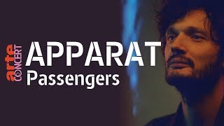 Apparat dans Passengers (Full Show HiRes) - ARTE Concert