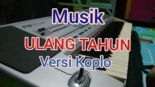 MUSIK ULANG TAHUN VERSI KOPLO .. By:ALBI STUDIO