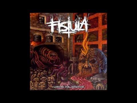 Fistula - Longing for Infection (2016) Full Album