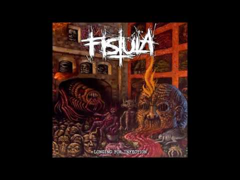 Fistula - Longing for Infection (2016) Full Album