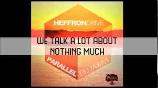 Parallel lyrics-Heffron Drive (studio version)