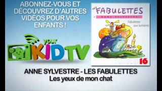 Anne Sylvestre - Les yeux de mon chat - Les Fabulettes - YourKidTv